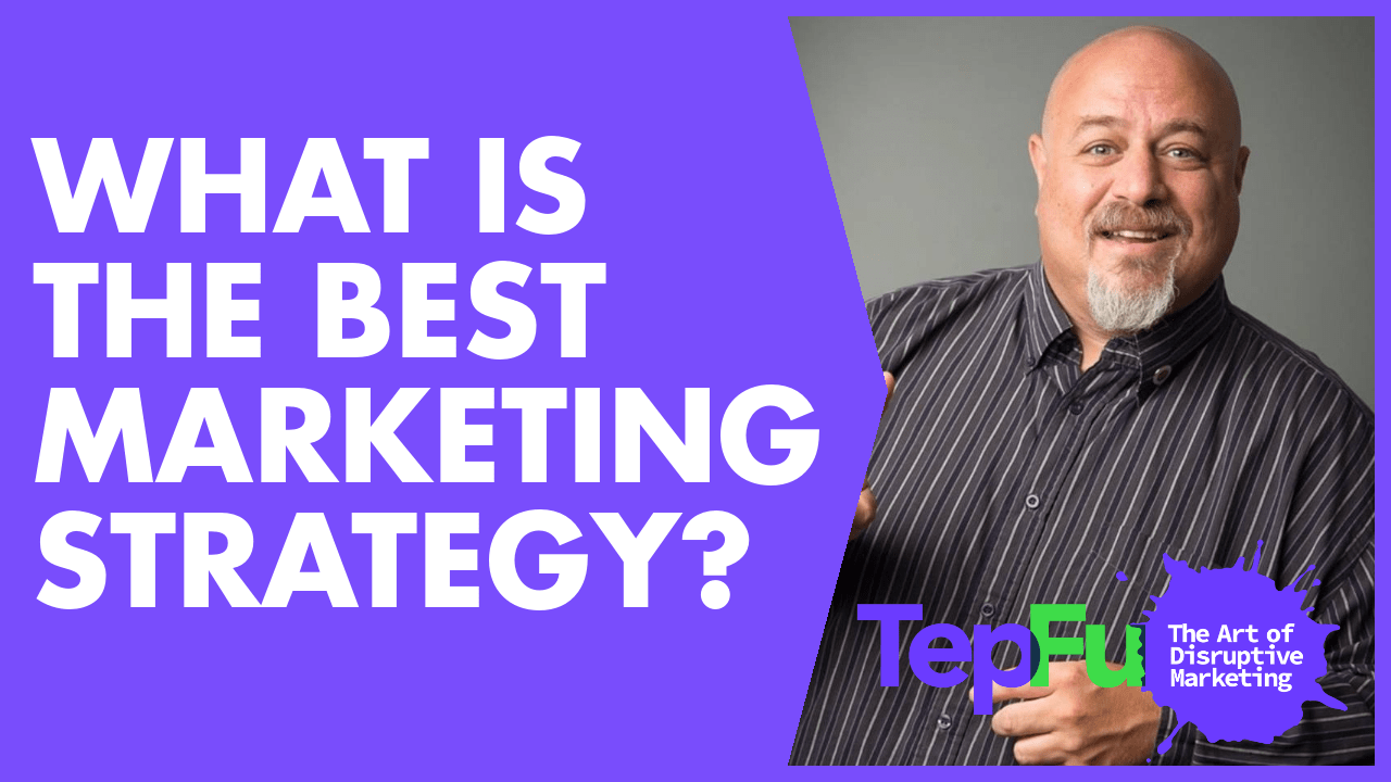 What is the Best Marketing Strategy?