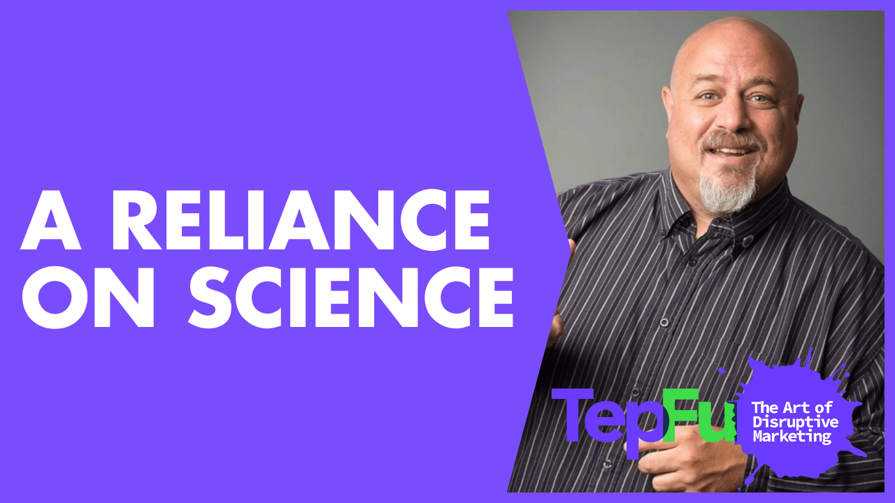 A Reliance on Science