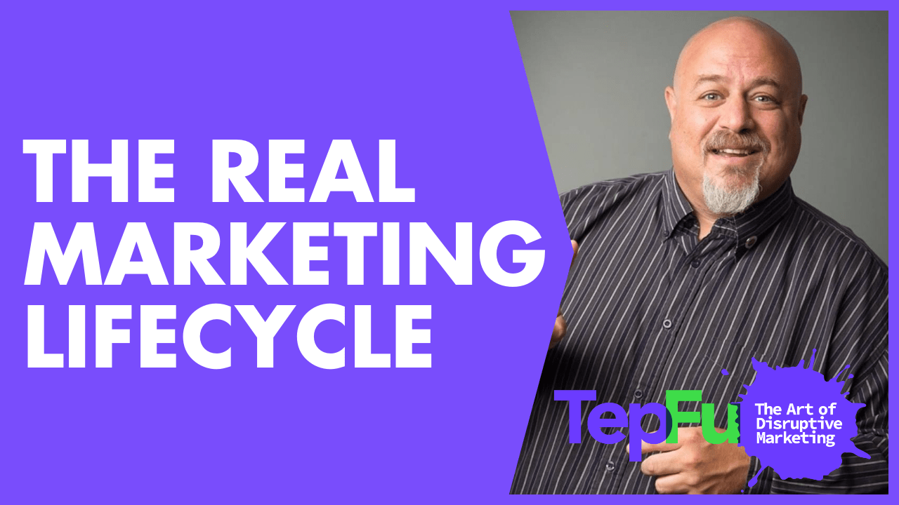 The Real Marketing Lifecycle
