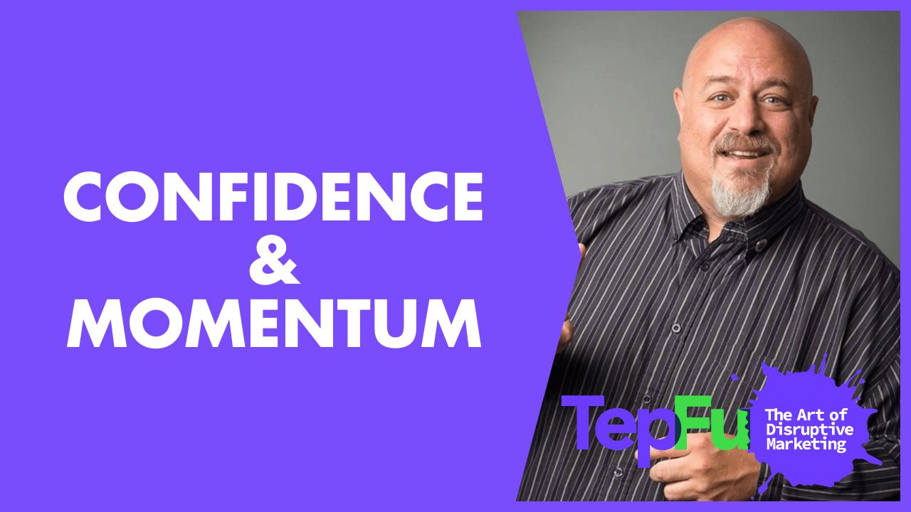 Confidence & Momentum